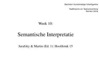Bachelor Kunstmatige Intelligentie Taaltheorie en Taalverwerking  Remko Scha