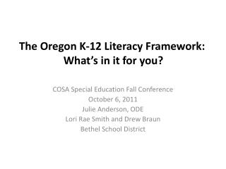 The Oregon K-12 Literacy Framework:  What�s in it for you?