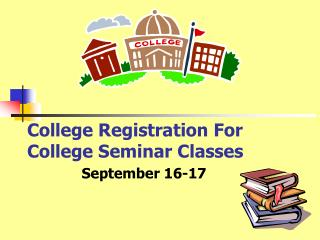 College Registration For College Seminar Classes
