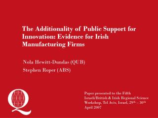 The Additionality of Public Support for Innovation: Evidence for Irish Manufacturing Firms