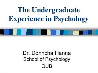 The Undergraduate Experience in Psychology