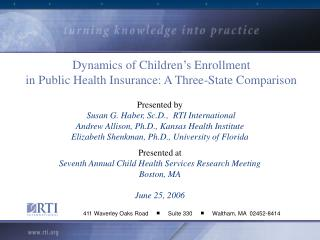 Dynamics of Children's Enrollment  in Public Health Insurance: A Three-State Comparison