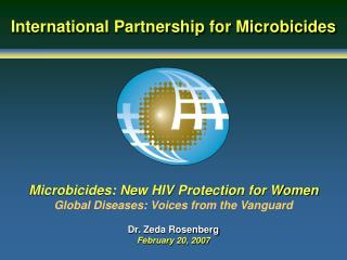Microbicides: New HIV Protection for Women Global Diseases: Voices from the Vanguard