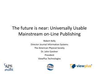 The future is near: Universally Usable Mainstream on-Line Publishing