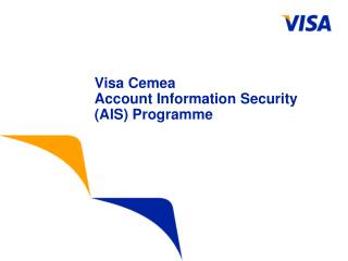 Visa Cemea  Account Information Security (AIS) Programme