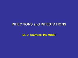 INFECTIONS and INFESTATIONS