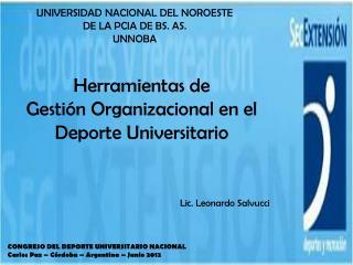 CONGRESO DEL DEPORTE UNIVERSITARIO NACIONAL  Carlos Paz – Córdoba – Argentina – Junio 2012