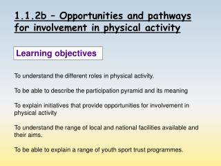1.1.2b – Opportunities and pathways for involvement in physical activity