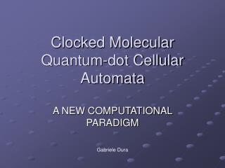 Clocked Molecular Quantum-dot Cellular Automata