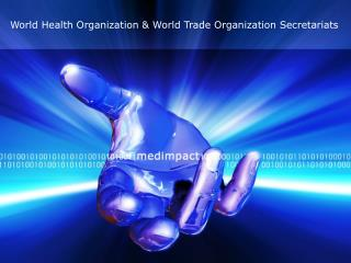 World Health Organization & World Trade Organization Secretariats