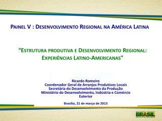 Painel V  :  Desenvolvimento Regional na América Latina