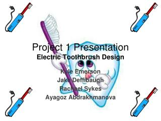 Project 1 Presentation Electric Toothbrush Design