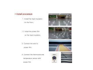 1. Install the heat insulation  on the floor .