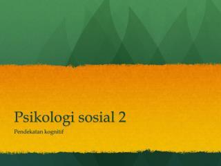 Psikologi sosial  2