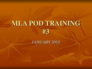 MLA POD TRAINING #3