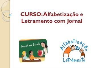 CURSO: Alfabetização  e Letramento com Jornal