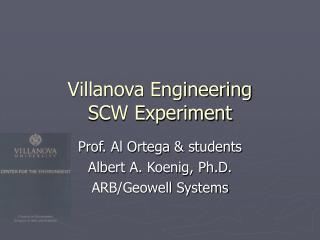 Villanova Engineering SCW Experiment