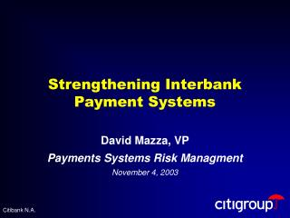 Strengthening Interbank Payment Systems