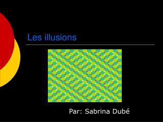Les illusions
