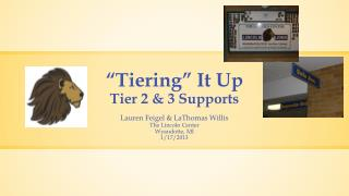 """ Tiering "" It Up Tier 2 & 3 Supports"