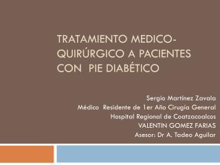 Tratamiento Medico-Quirúrgico a pacientes con  pie Diabético