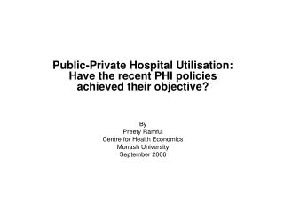 Public-Private Hospital Utilisation: Have the recent PHI policies achieved their objective? By