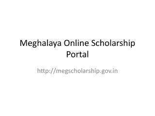 Meghalaya Online Scholarship Portal