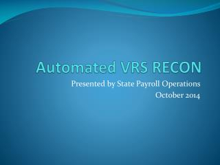 Automated VRS RECON