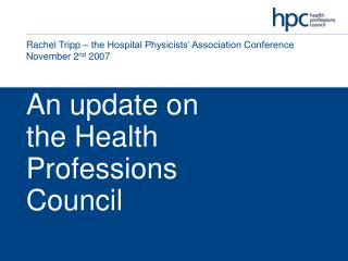 An update on the Health Professions Council