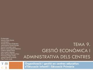 Tema 9.  GESTIÓ ECONÒMICA I ADMINISTRATIVA DELS CENTRES