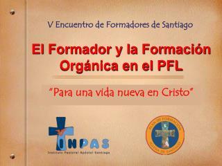 El Formador y la Formación Orgánica en el PFL