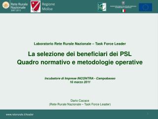 Laboratorio Rete Rurale Nazionale – Task Force Leader La selezione dei beneficiari dei PSL