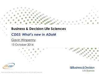 Business & Decision Life Sciences CD03:  What's new in ADaM Gavin Winpenny 13 October 2014