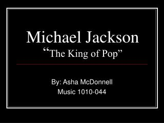 "Michael Jackson "" The King of Pop"""
