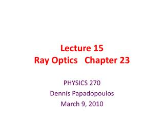 Lecture 15 Ray Optics   Chapter 23