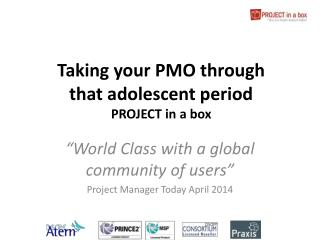 Taking your PMO through that adolescent period PROJECT in a box