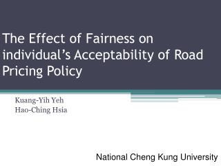 The Effect of Fairness  on  individual's Acceptability of Road Pricing  Policy