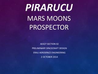 Pirarucu Mars Moons Prospector