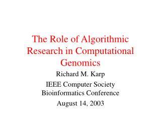 The Role of Algorithmic Research in Computational Genomics