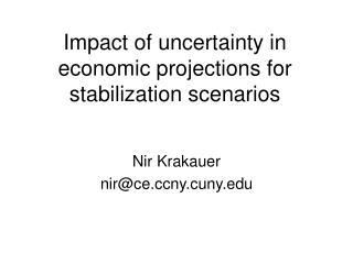 Impact of uncertainty in economic projections for stabilization scenarios