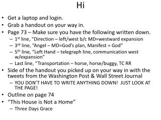 Get a laptop and login. Grab a handout on your way in.
