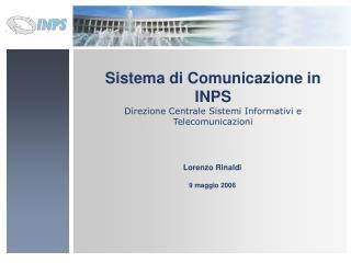 Sistema di Comunicazione in INPS  Direzione Centrale Sistemi Informativi e Telecomunicazioni