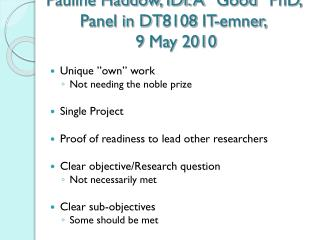 "Pauline Haddow, IDI: A ""Good"" PhD, Panel in DT8108 IT-emner,  9 May 2010"