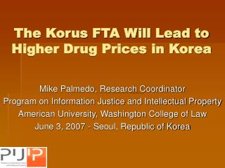 The Korus FTA Will Lead to Higher Drug Prices in Korea