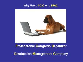 Why Use a  PCO  or a  DMC