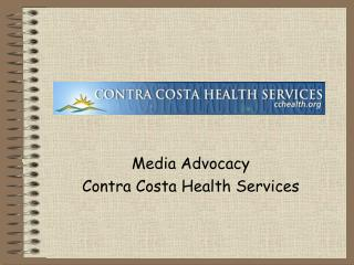 Media Advocacy Contra Costa Health Services