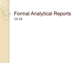 Formal Analytical Reports