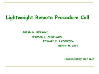 Lightweight Remote Procedure Call