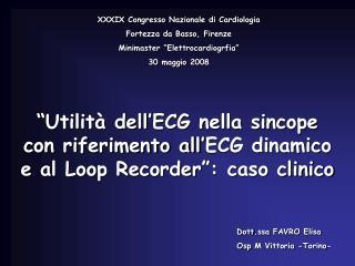 """""""Utilità dell'ECG nella sincope con riferimento all'ECG dinamico e al Loop Recorder"""": caso clinico"""