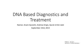 DNA Based Diagnostics and Treatment